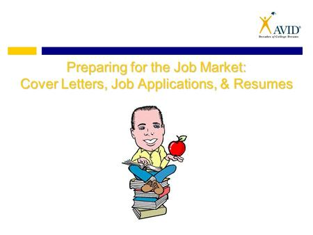 Preparing for the Job Market: Cover Letters, Job Applications, & Resumes.