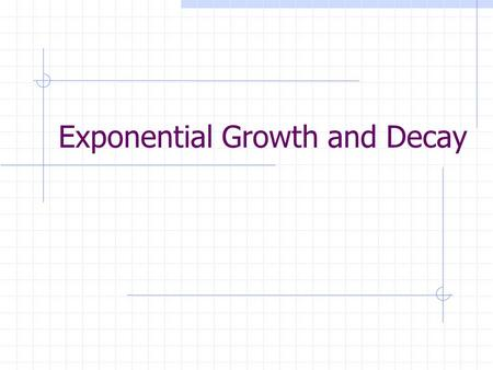 "Exponential Growth and Decay. Exponential Growth When you have exponential growth, the numbers are getting large very quickly. The ""b"" in your exponential."