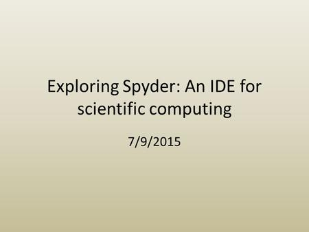 Exploring Spyder: An IDE for scientific computing