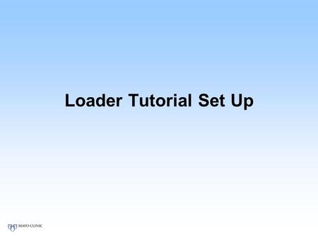 Loader Tutorial Set Up. Requirements Java 7 Eclipse IvyIDE plugin Git Optional: Ant Maven.