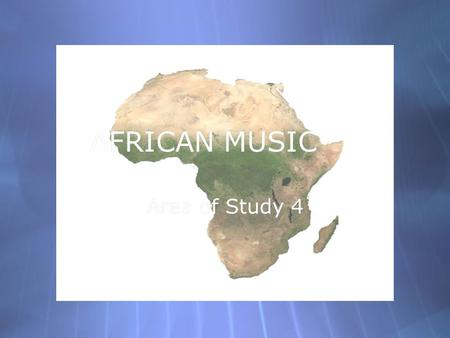 AFRICAN MUSIC Area of Study 4. Learning Objectives  By the end of the lesson you will be able to:  Understand the structure of the Yiri  Have a broader.
