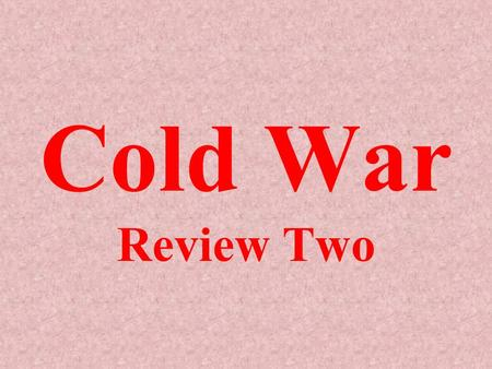 Cold War Review Two East ___________ - especially East ________ (city) became the focus of the Cold War Germany Berlin.