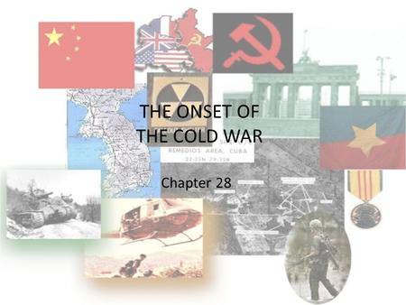 THE ONSET OF THE COLD WAR Chapter 28. The Cold War Begins: Issues Dividing U.S. and U.S.S.R. Control of postwar Europe (post 1945) – Russians occupied.