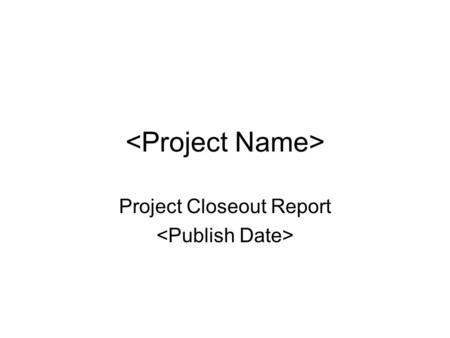 Project Lifecycle Section   Closeout Project ManagerS Role