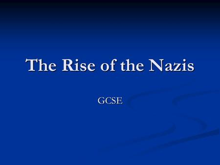 The Rise of the Nazis GCSE. The Wall Street Crash 'We are dancing on the edge of a volcano' – Stresemann 'We are dancing on the edge of a volcano' – Stresemann.