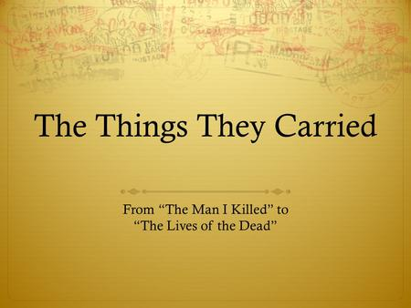 "The Things They Carried From ""The Man I Killed"" to ""The Lives of the Dead"""