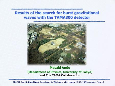 The 9th Gravitational Wave Data Analysis Workshop (December 15-18, 2004, Annecy, France) Results of the search for burst gravitational waves with the TAMA300.