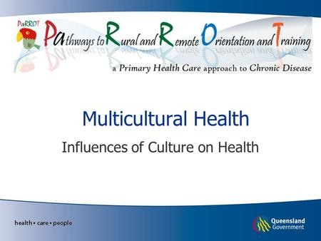 Multicultural Health Influences of Culture on Health.