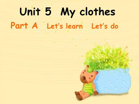 Unit 5 My clothes Part A Let's learn Let's do. dress red dress.
