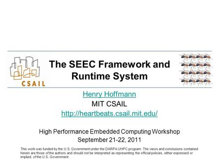 The SEEC Framework and Runtime System Henry Hoffmann MIT CSAIL  High Performance Embedded Computing Workshop September.