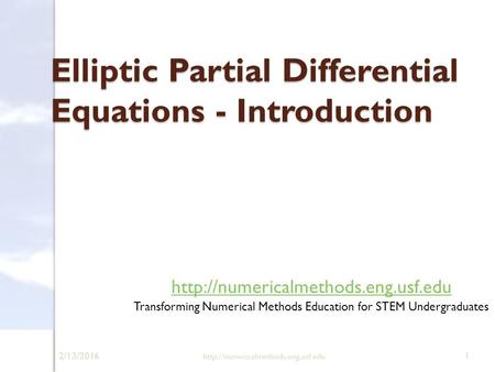 2/13/2016  1 Elliptic Partial Differential Equations - Introduction  Transforming.