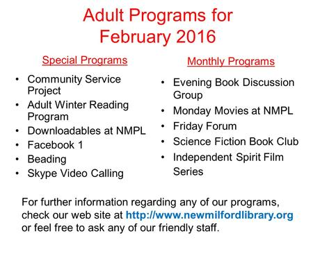 Adult Programs for February 2016 Special Programs Community Service Project Adult Winter Reading Program Downloadables at NMPL Facebook 1 Beading Skype.