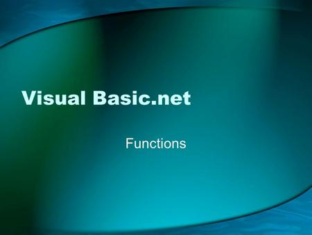 Visual Basic.net Functions. Function (Defined) A procedure that returns a value when called.