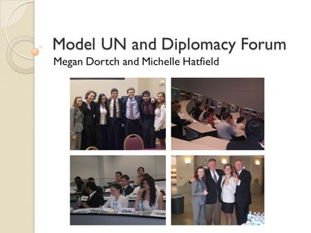 Model UN and Diplomacy Forum Megan Dortch and Michelle Hatfield.