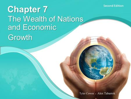 Second Edition Chapter 7 The Wealth of Nations and Economic Growth.