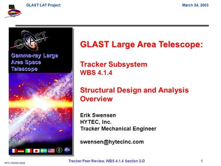 GLAST LAT ProjectMarch 24, 2003 HPS-102090-0002 Tracker Peer Review, WBS 4.1.4 Section 2-D 1 GLAST Large Area Telescope: Tracker Subsystem WBS 4.1.4 Structural.