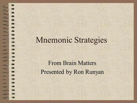Mnemonic Strategies From Brain Matters Presented by Ron Runyan.