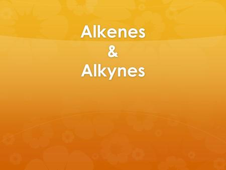 Alkenes & Alkynes. Alkenes  Hydrocarbons containing double bonds.  General Formula: C n H 2n  They are unsaturated – the double bond is a reactive.