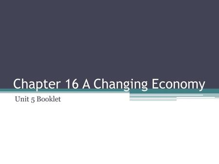 Chapter 16 A Changing Economy Unit 5 Booklet. Chapter 16 Why is Population Growth Important? P. 246 Define the following: birth rate, death rate, natural.