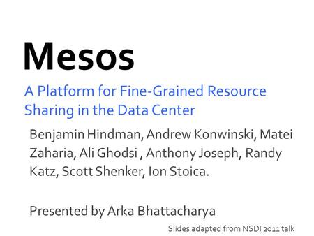 A Platform for Fine-Grained Resource Sharing in the Data Center
