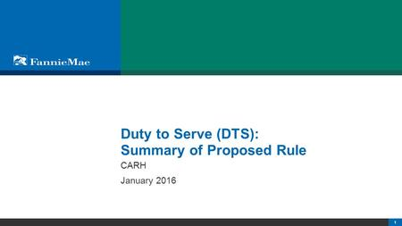 Basic Rules Of Redevelopment : ... Mae. Duty to Serve (DTS): Summary of Proposed Rule CARH January 2016