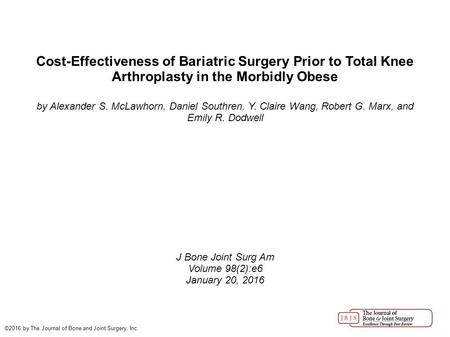 Cost-Effectiveness of Bariatric Surgery Prior to Total Knee Arthroplasty in the Morbidly Obese by Alexander S. McLawhorn, Daniel Southren, Y. Claire Wang,