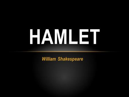 William Shakespeare HAMLET. HAMLET POP CULTURE REFERENCES The Empire Strikes Back (Star Wars) Star Trek VI: The Undiscovered Country Freaky Friday Veggietales'