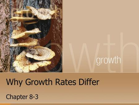 Why Growth Rates Differ Chapter 8-3. Why Growth Rate Differ? A number of factors influence differences among countries in their growth rates.