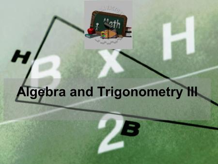 Algebra and Trigonometry III. REAL NUMBER RATIONAL IRRATIONAL INTEGERSNON INTEGERS NEGATIVE …, – 3, – 2, – 1 WHOLE ZERO 0 + Integers Counting or Natural.