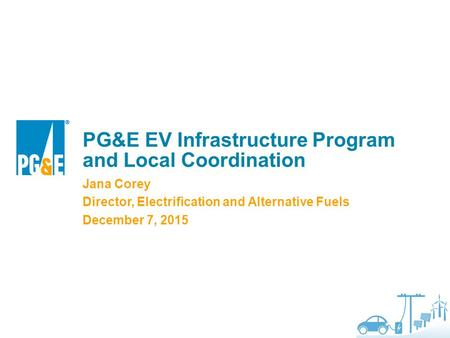 PG&E EV Infrastructure Program and Local Coordination