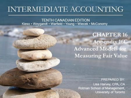 TENTH CANADIAN EDITION INTERMEDIATE ACCOUNTING PREPARED BY: Lisa Harvey, CPA, CA Rotman School of Management, University of Toronto 1 CHAPTER 16 Appendix.