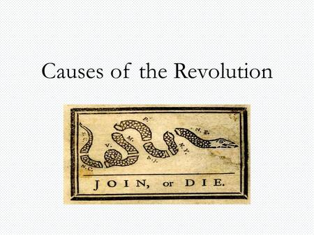 Causes of the Revolution Proclamation Line of 1763 Proclamation of 1763: line through the Appalachian Mountains. Colonists could not settle west of the.