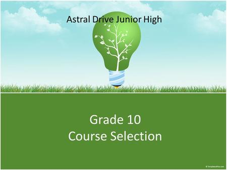 Grade 10 Course Selection Astral Drive Junior High.
