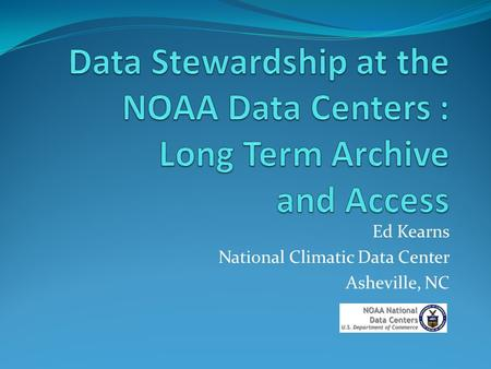 Ed Kearns National Climatic Data Center Asheville, NC.