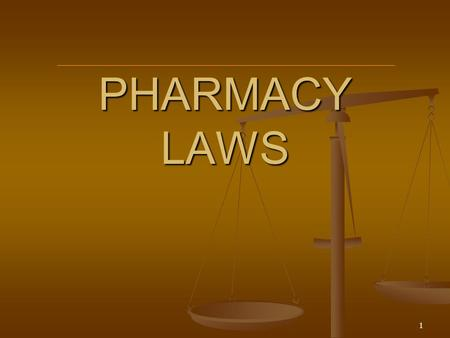 1 PHARMACY LAWS. Pharmacy Laws Federal law takes precedence over state law unless the state law is stricter than the federal law. The most restrictive.