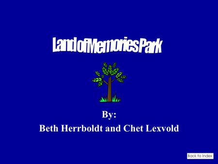 "By: Beth Herrboldt and Chet Lexvold Land of Memories Park Given to the Mahkato Dakota tribe Named it ""Dakota Wokiksuye Makoce Park,"" which means ""Land."
