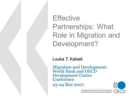 Effective Partnerships: What Role in Migration and Development? Migration and Development: World Bank and OECD Development Centre Conference 23-24 May.