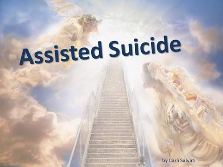 Assisted Suicide by Carli Salvati.