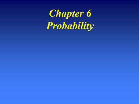 Chapter 6 Probability. 2Outline Hypothesis Testing Review/experienceHypothesis Testing Review/experience Probability definedProbability defined Probability.