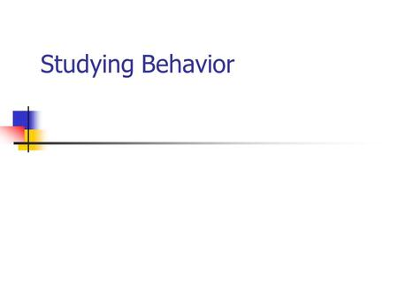 Studying Behavior Variable Any event, situation, behavior, or individual characteristic that varies - that is, has at least two values.