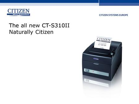 The all new CT-S310II Naturally Citizen The CT-S310.