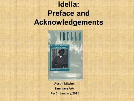 Idella: Preface and Acknowledgements Austin Mitchell Language Arts Per 2, January, 2011.