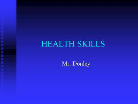 HEALTH SKILLS Mr. Donley. Accessing Information Media literacy is defined a the ability to access, analyze, evaluate, and communicate information in.