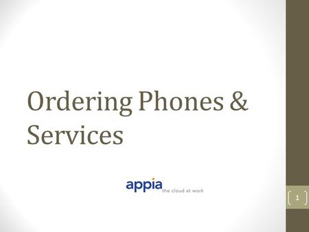 Ordering Phones & Services 1. If you've never done it before, ordering phones and services can be a little confusing. But really, it's easy. Just follow.