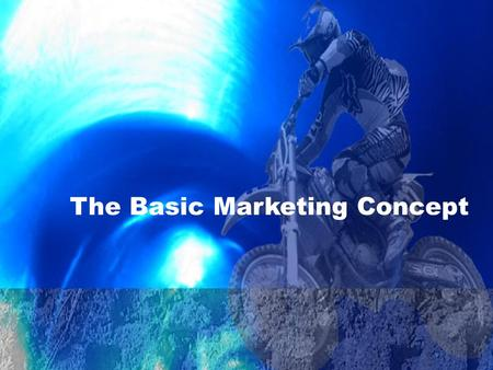 The Basic Marketing Concept. 4.1 Marketing Applications A philosophy that a company's success is ultimately dependent upon efficient identification of.