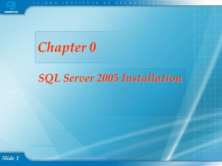 Slide 1 Chapter 0 SQL Server 2005 Installation. Slide 2 Content 1.Prerequisite Installation 2.SQL server 2005 Express Installation 3.SQL Client Tools.