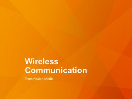 Wireless Communication Transmission Media. Radio Frequency Signals (RF)