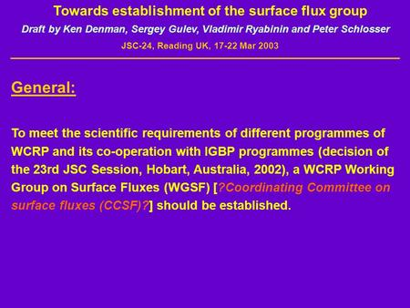 Towards establishment of the surface flux group General: To meet the scientific requirements of different programmes of WCRP and its co-operation with.