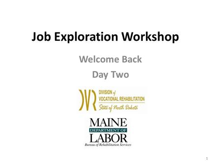 1 Job Exploration Workshop Welcome Back Day Two 11.