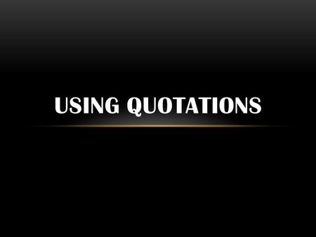 USING QUOTATIONS. Electric Company- How to Use Quotation Marks.